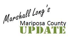 Marshall Long's Mariposa County Update
